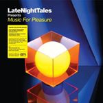 late night tales presents music for pleasure (sele late night tales presents music for pleasure (selected and mixed by groove armada's tom findlay)